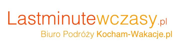 Last Minute Wczasy KOCHAM-WAKACJE.pl internetowe Biuro Podróży