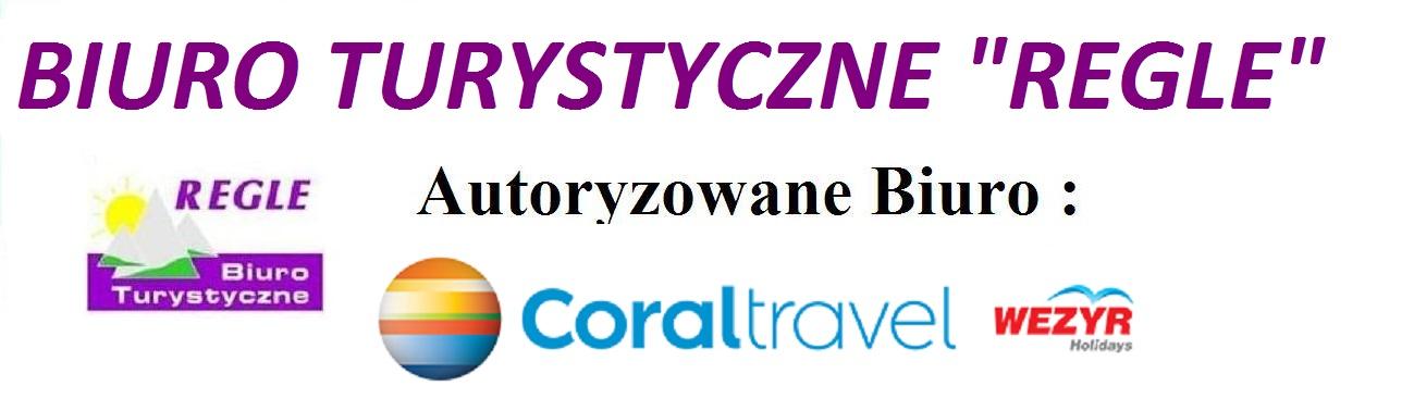 """Biuro Turystyczne """"Regle""""  Autoryzowane Biuro """"Coral Travel Wezyr Holidays """""""
